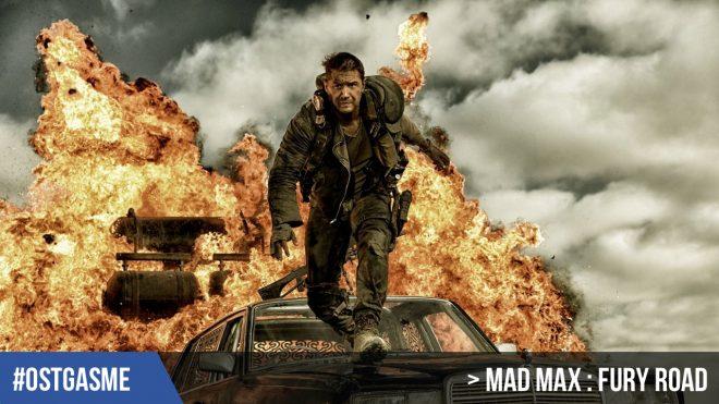 #OSTgasme Mad Max : Fury Road