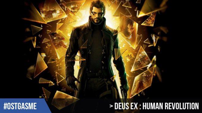 #OSTgasme -Deus Ex : Human Revolution