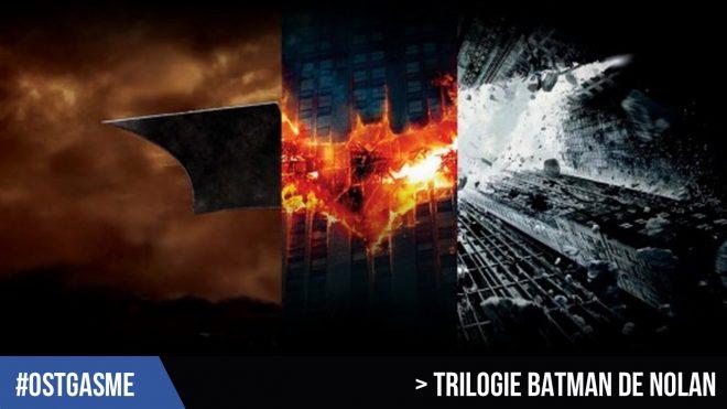 #OSTgasme - Trilogie Batman de Nolan