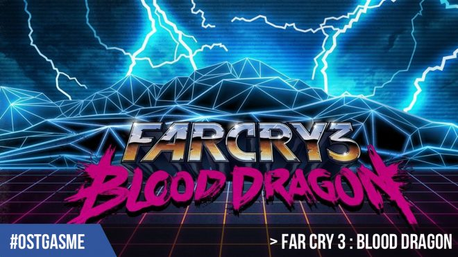 #OSTgasme Far Cry 3 : Blood Dragon