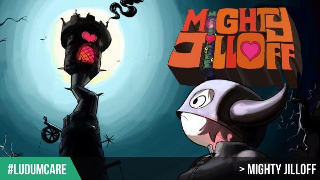 #LudumCare Mighty JillOff