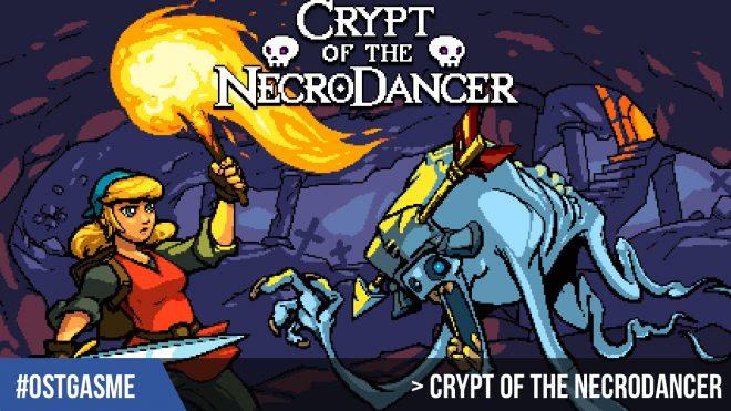 #OSTgasme Crypt of the NecroDancer