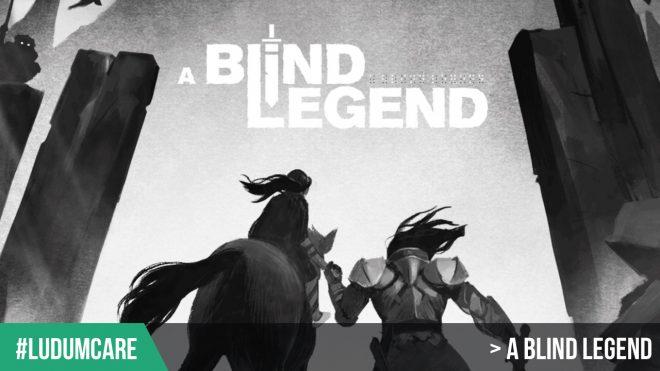 #LudumCare A Blind Legend