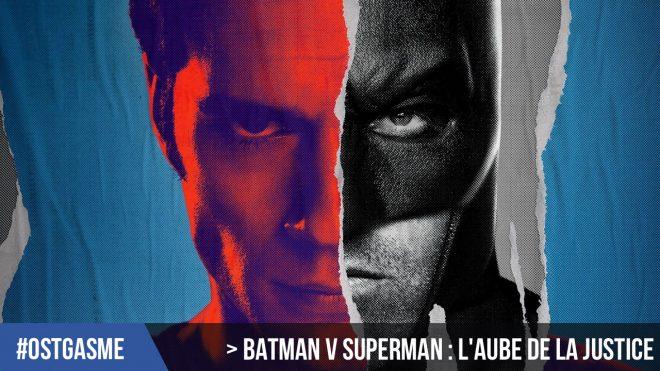 #OSTgasme Batman v Superman - L'Aube de la Justice