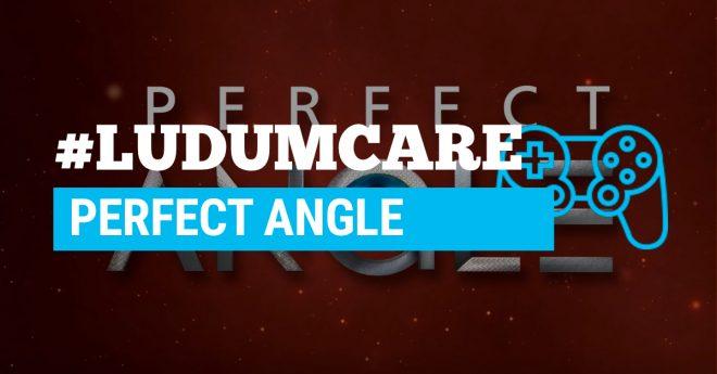 #LudumCare Perfect Angle