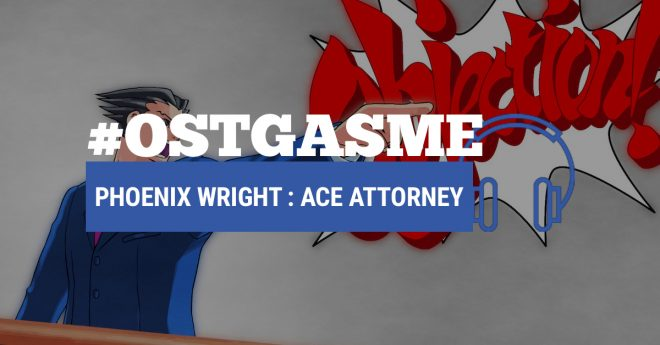 #OSTgasme Phoenix Wright : Ace Attorney
