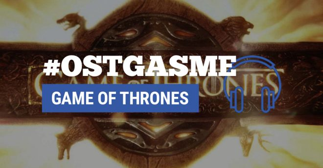 #OSTgasme Game of Thrones