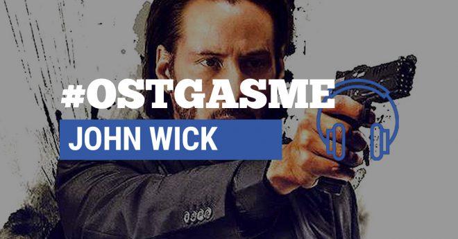 #OSTgasme John Wick