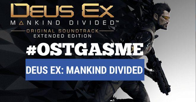 #OSTgasme Deus Ex: Mankind Divided