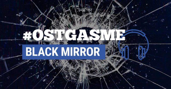 #OSTgasme Black Mirror
