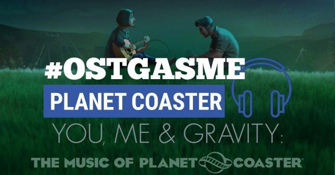 #OSTgasme Planet Coaster