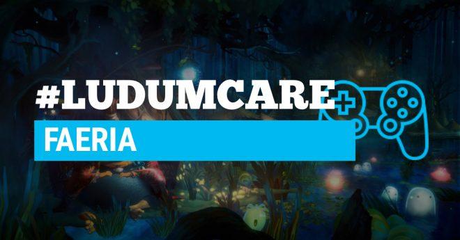 #LudumCare Faeria