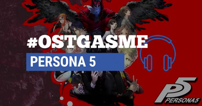 #OSTgasme Persona 5