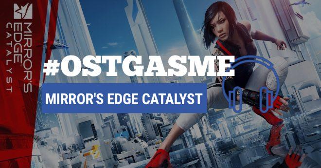 #OSTgasme Mirror's Edge Catalyst