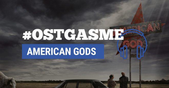 #OSTgasme American Gods