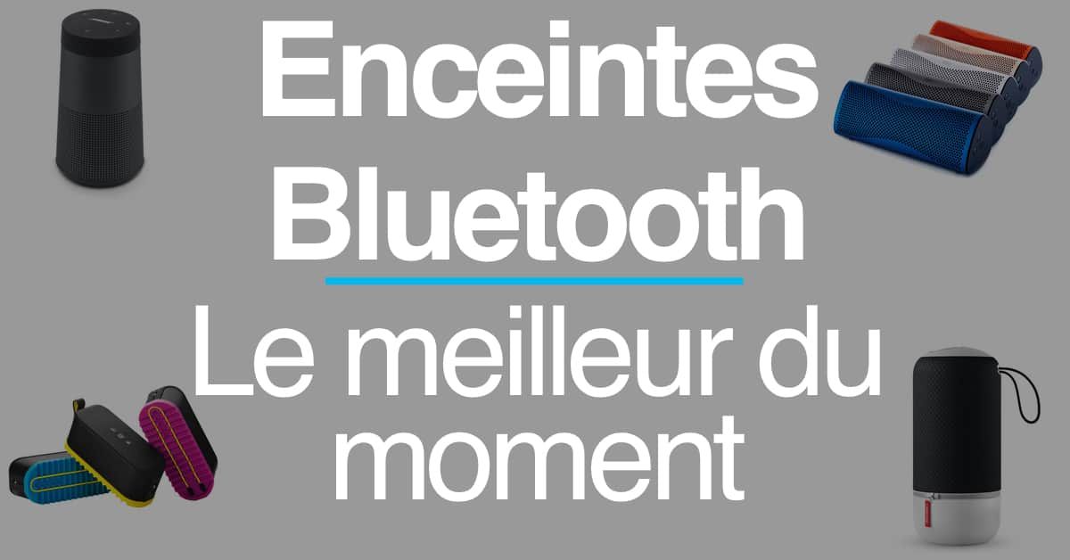 guide d 39 achat les meilleures enceintes bluetooth portables. Black Bedroom Furniture Sets. Home Design Ideas