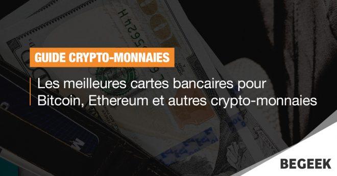 Guide : les meilleures cartes bancaires pour Bitcoin, Ethereum et autres crypto-monnaies