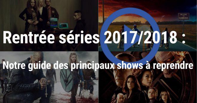 Les principales séries à reprendre de septembre à décembre 2017