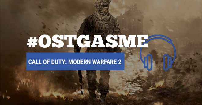 #OSTgasme Call of Duty: Modern Warfare 2