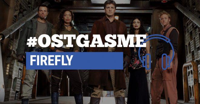 #OSTgasme Firefly
