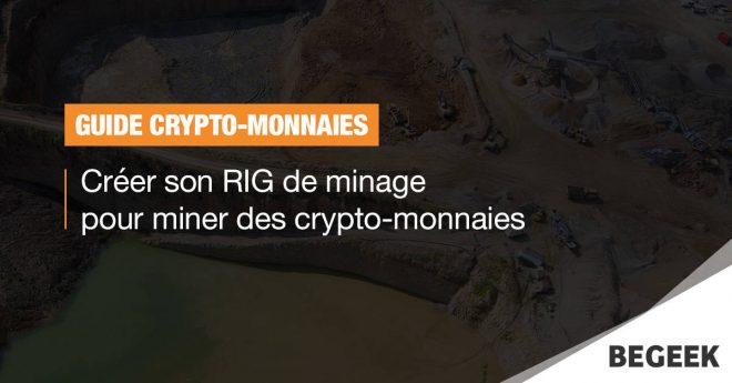 Guide : créer son RIG de minage pour miner des crypto-monnaies