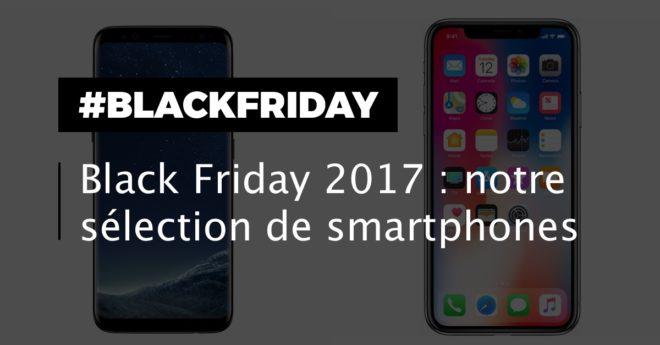 Les meilleures promotions smartphones du Black Friday 2017