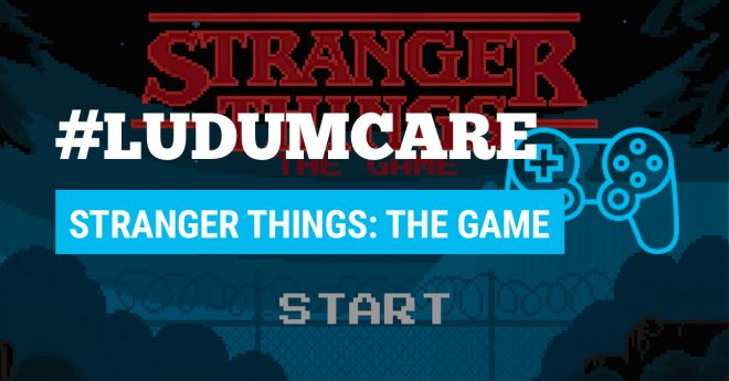 #LudumCare Stranger Things The Game
