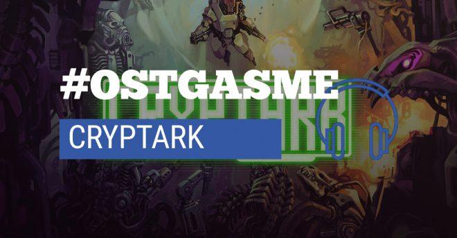 #OSTgasme Cryptark