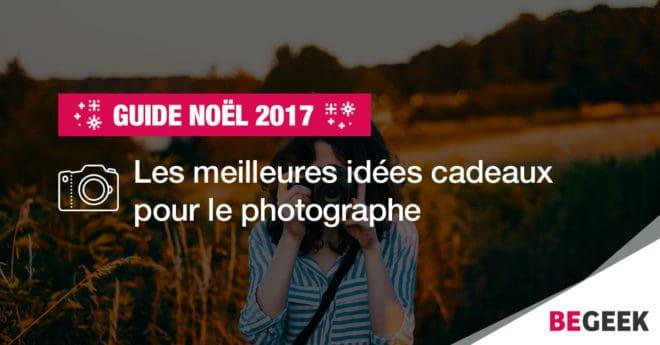 Guide de Noël : nos idées cadeaux pour un photographe
