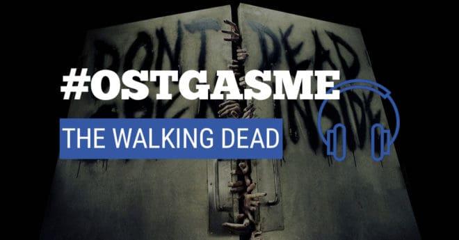 #OSTgasme The Walking Dead