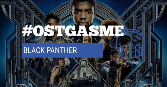 #OSTgasme Black Panther