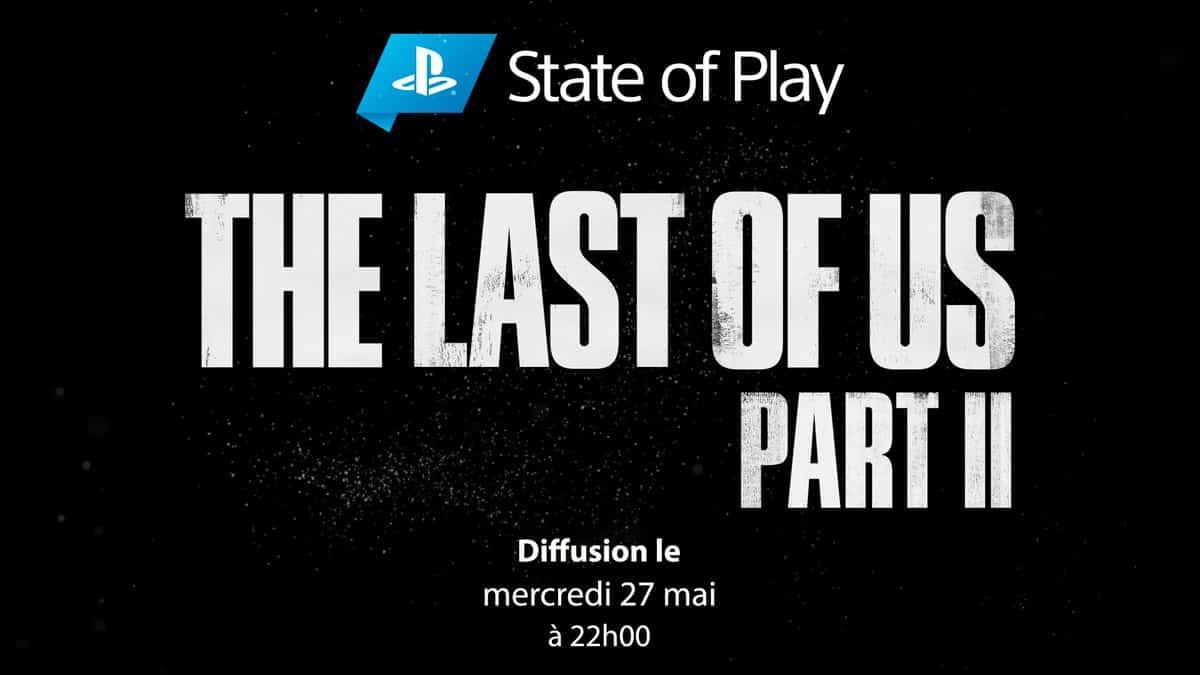 PlayStation State of Play : Sony annonce un épisode spécial consacré à The Last of Us 2