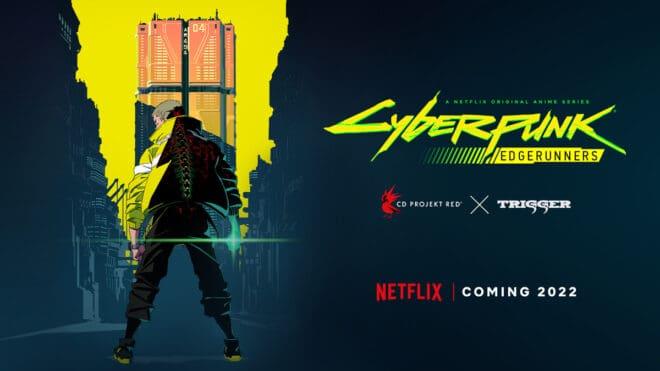 Une série animée Cyberpunk : Edgerunners est annoncée.