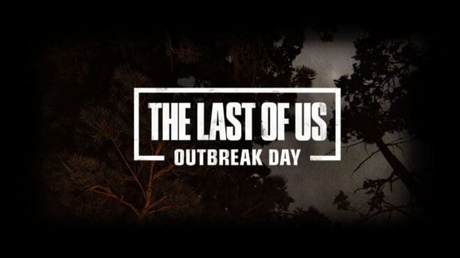 Adieu l'Outbreak Day, bonjour le The Last of Us Day.